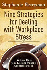 Nine Strategies for Dealing with Workplace Stress